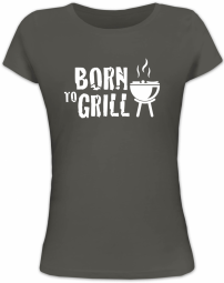 Lady Shirt BORN TO GRILL