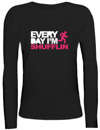 Shirtstreet24 Lady / Girlie Longsleeve Langarm T-Shirt EVERYDAY I'M SHUFFLIN