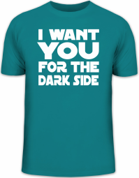 Herrenshirt I WANT YOU FOR THE DARK SIDE!