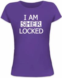 Lady Shirt I AM SHER LOCKED